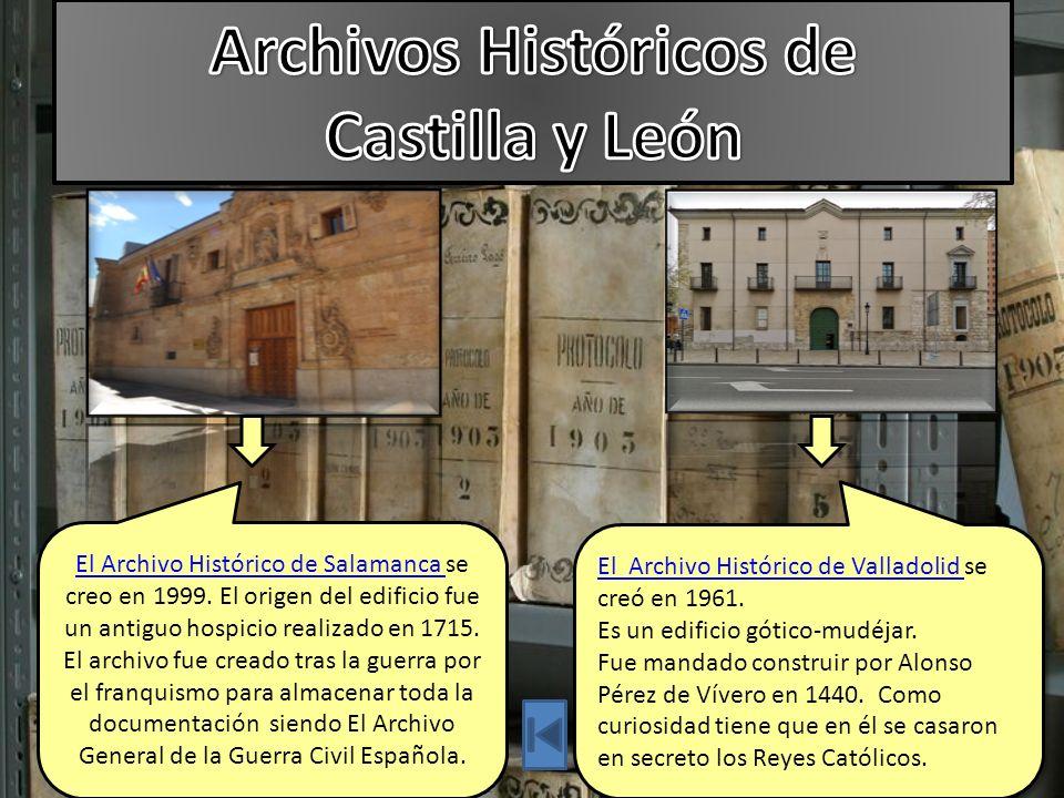 El Archivo Histórico de Salamanca El Archivo Histórico de Salamanca se creo en 1999.