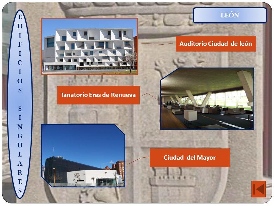 EDIFICIOSSINGULARESEDIFICIOSSINGULARES LEÓN Auditorio Ciudad de león Tanatorio Eras de Renueva Ciudad del Mayor