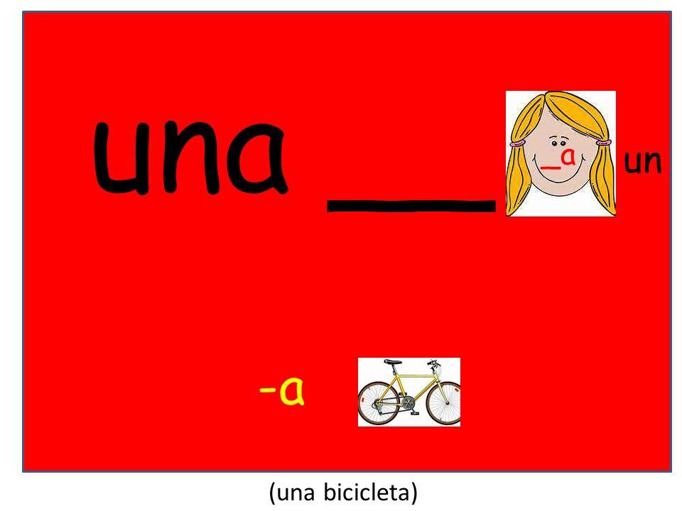 una __ -a (una bicicleta) _a un