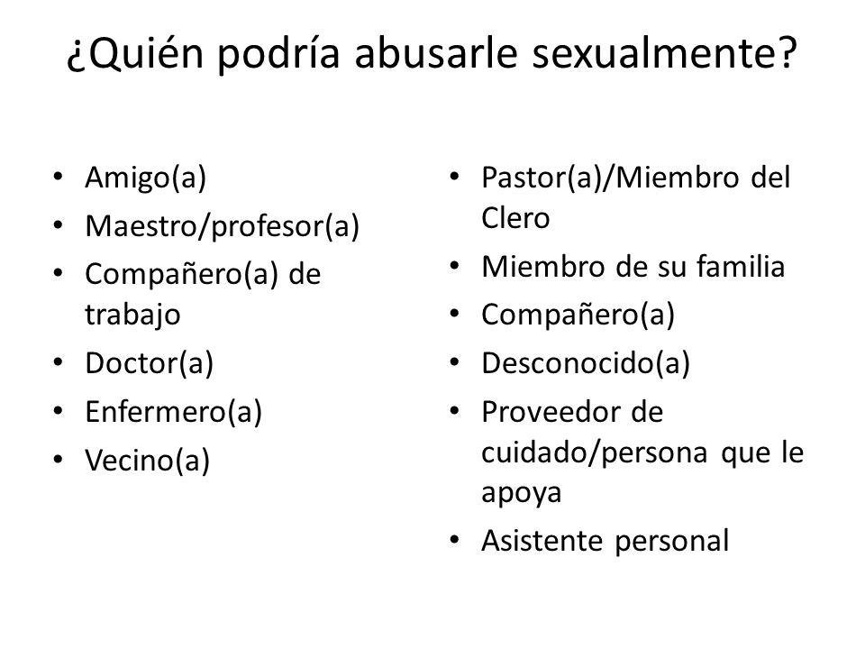 Amigo(a) Maestro/profesor(a) Compañero(a) de trabajo Doctor(a) Enfermero(a) Vecino(a) Pastor(a)/Miembro del Clero Miembro de su familia Compañero(a) D