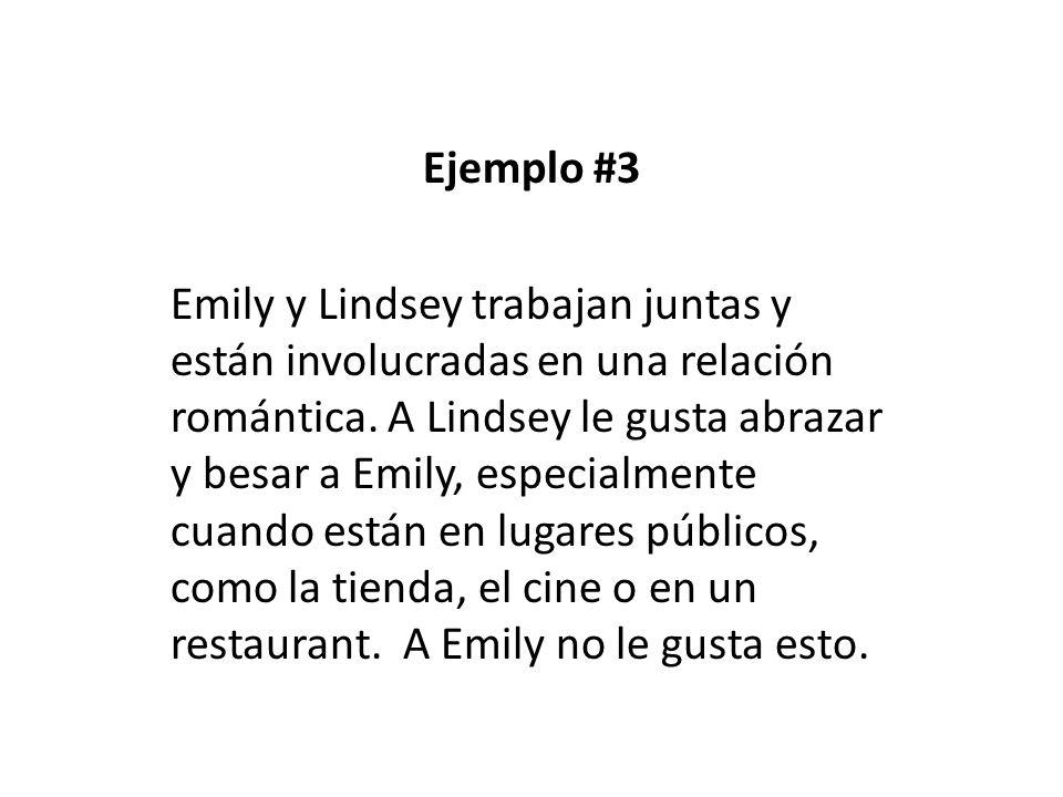 Ejemplo #3 Emily y Lindsey trabajan juntas y están involucradas en una relación romántica.