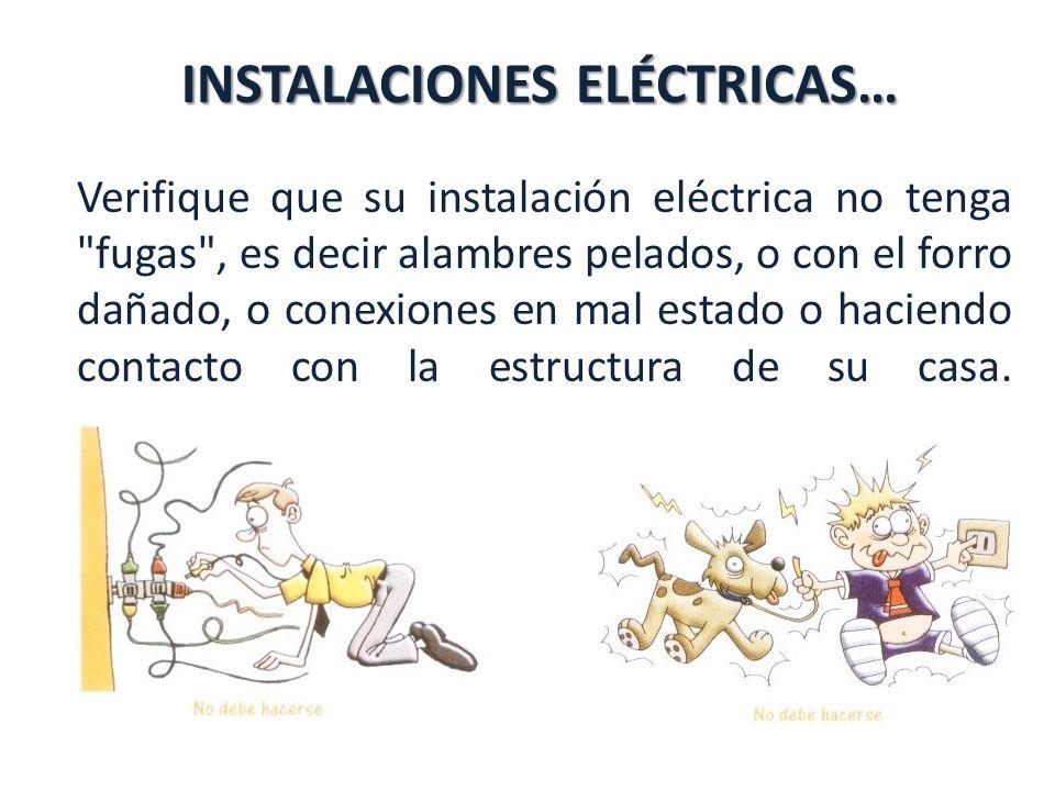 Verifique que su instalación eléctrica no tenga fugas , es decir alambres pelados, o con el forro dañado, o conexiones en mal estado o haciendo contacto con la estructura de su casa.