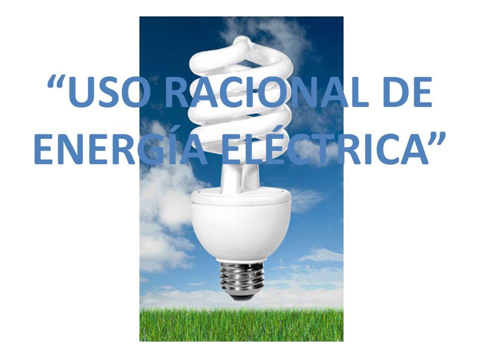 USO RACIONAL DE ENERGÍA ELÉCTRICA