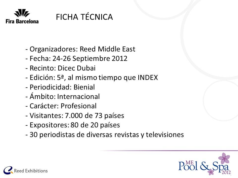 FICHA TÉCNICA - Organizadores: Reed Middle East - Fecha: 24-26 Septiembre 2012 - Recinto: Dicec Dubai - Edición: 5ª, al mismo tiempo que INDEX - Perio