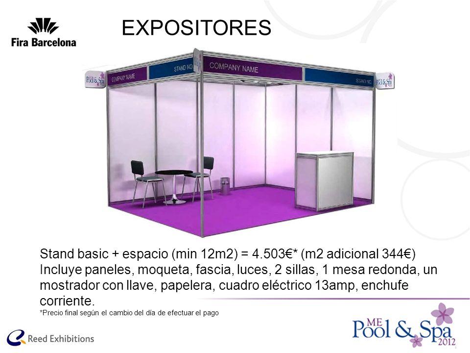 EXPOSITORES Stand basic + espacio (min 12m2) = 4.503* (m2 adicional 344) Incluye paneles, moqueta, fascia, luces, 2 sillas, 1 mesa redonda, un mostrad
