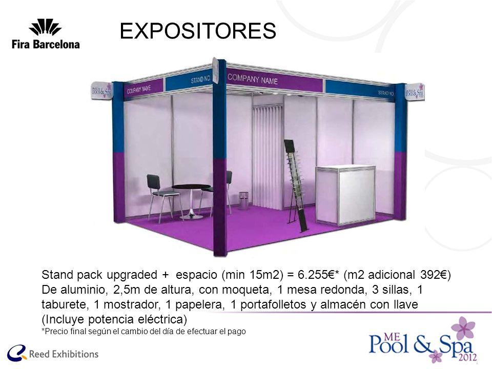 EXPOSITORES Stand pack upgraded + espacio (min 15m2) = 6.255* (m2 adicional 392) De aluminio, 2,5m de altura, con moqueta, 1 mesa redonda, 3 sillas, 1