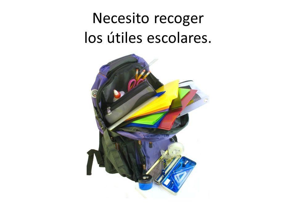 Necesito recoger los útiles escolares.