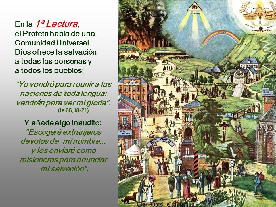 En la 1ª Lectura, el Profeta habla de una Comunidad Universal.