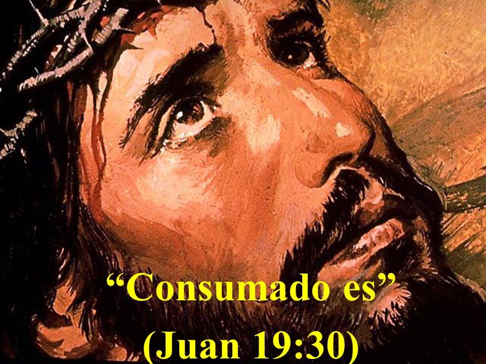 Consumado es (Juan 19:30)