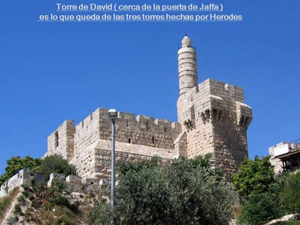 Torre de David ( cerca de la puerta de Jaffa ) es lo que queda de las tres torres hechas por Herodes