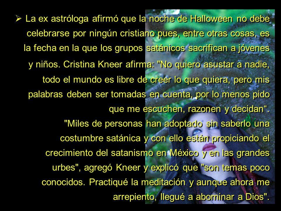 La ex astróloga afirmó que la noche de Halloween no debe celebrarse por ningún cristiano pues, entre otras cosas, es la fecha en la que los grupos sat