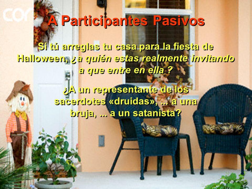 Si tú arreglas tu casa para la fiesta de Halloween, ¿a quién estas realmente invitando a que entre en ella ? ¿A un representante de los sacerdotes «dr