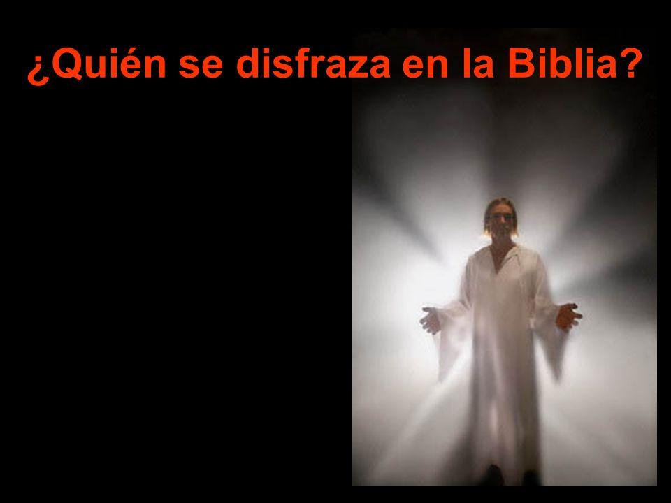 ¿Quién se disfraza en la Biblia?