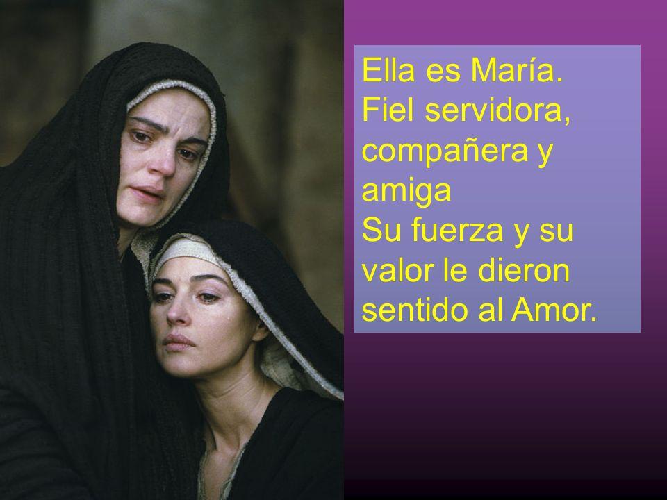 Ella es María / La que nos dice Hagan lo que Él les diga. Ella es María, Mujer de fe de amor y de valor