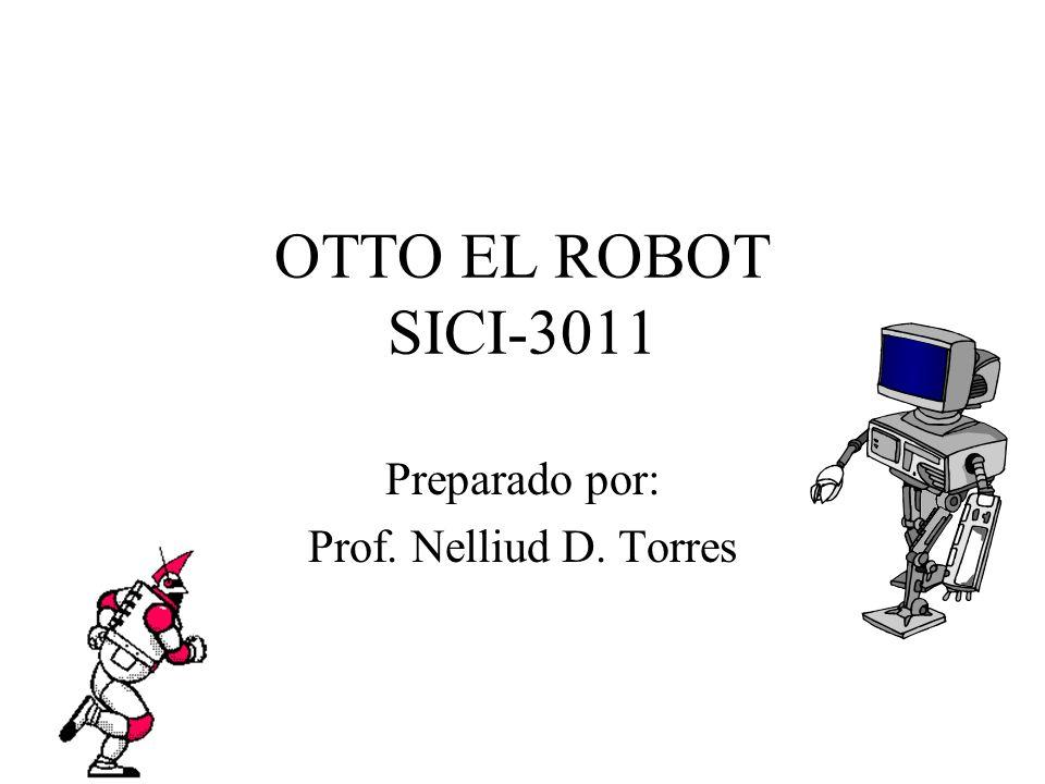 Instrucciones para el Robot Otto El propósito de estudiar a Otto el Robot es familiarizarse con los conceptos básicos de programación de computadoras.