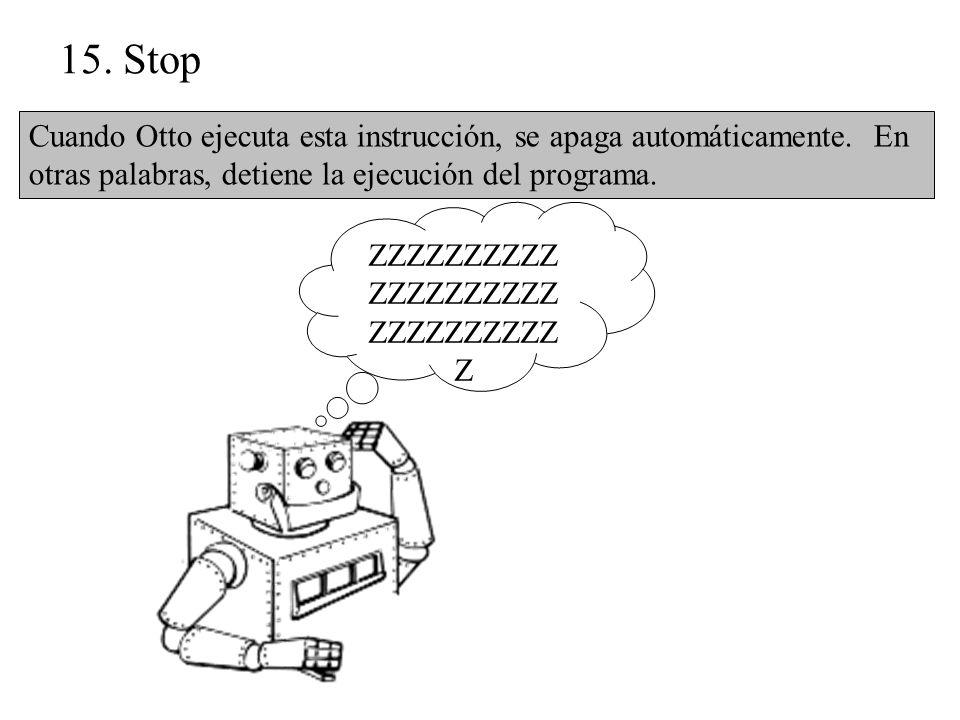 15. Stop Cuando Otto ejecuta esta instrucción, se apaga automáticamente.