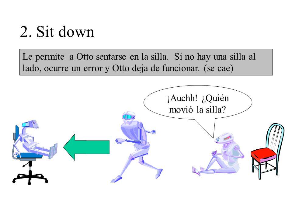 3.Take a Step (Step) Otto puede dar un paso para el frente.