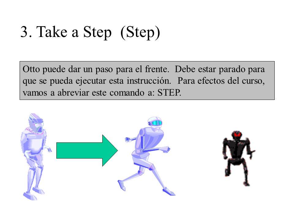 3. Take a Step (Step) Otto puede dar un paso para el frente.