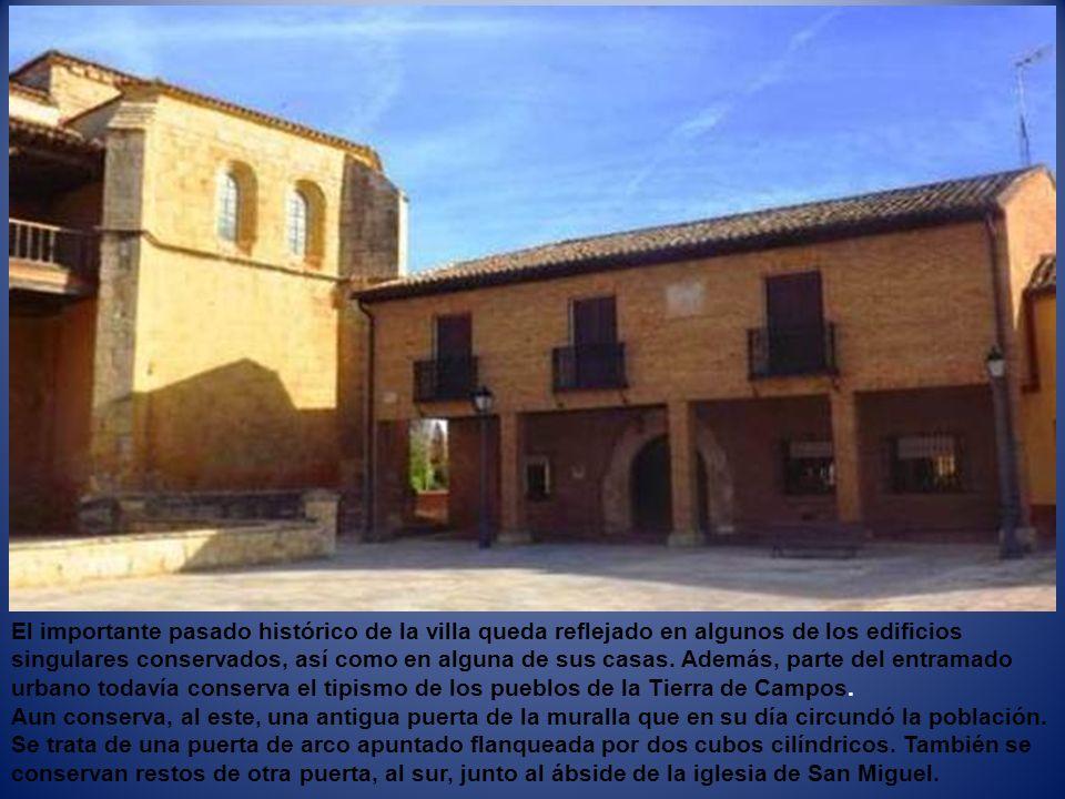 El importante pasado histórico de la villa queda reflejado en algunos de los edificios singulares conservados, así como en alguna de sus casas.
