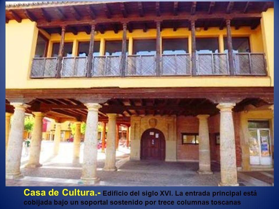 Casa de Cultura.- Edificio del siglo XVI.