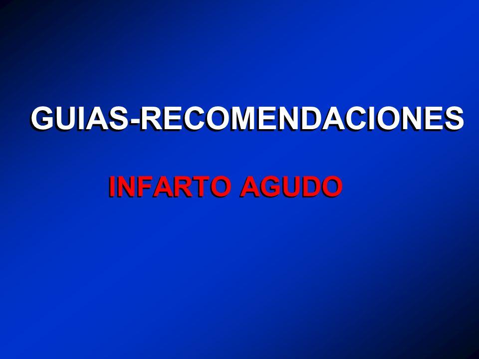 GUIAS-RECOMENDACIONES INFARTO AGUDO