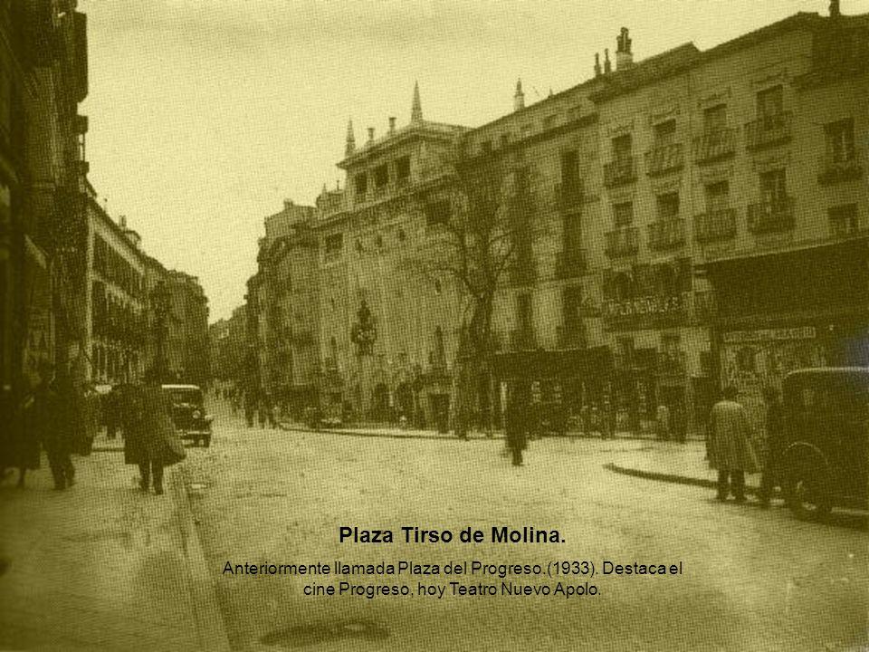 Plaza Tirso de Molina. Anteriormente llamada Plaza del Progreso.(1933). Destaca el cine Progreso, hoy Teatro Nuevo Apolo.