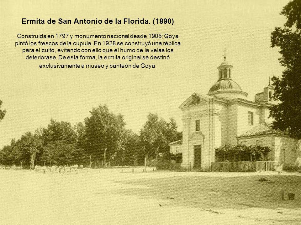 Ermita de San Antonio de la Florida. (1890) Construída en 1797 y monumento nacional desde 1905; Goya pintó los frescos de la cúpula. En 1928 se constr