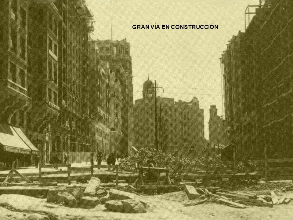 GRAN VÍA EN CONSTRUCCIÓN