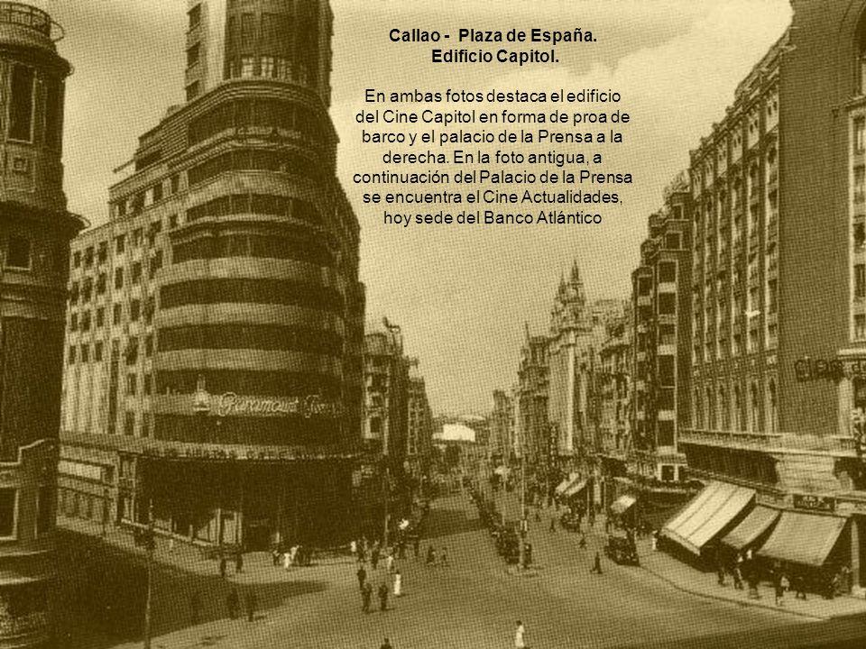 Callao - Plaza de España. Edificio Capitol. En ambas fotos destaca el edificio del Cine Capitol en forma de proa de barco y el palacio de la Prensa a