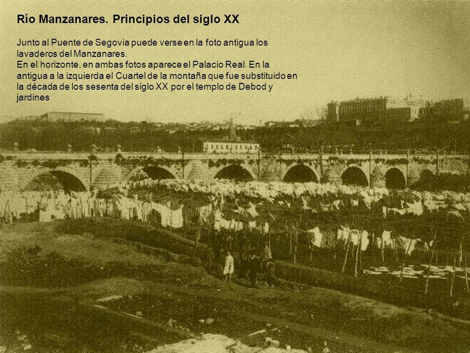 Río Manzanares. Principios del siglo XX Junto al Puente de Segovia puede verse en la foto antigua los lavaderos del Manzanares. En el horizonte, en am