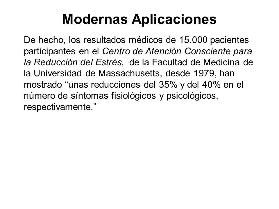 Modernas Aplicaciones De hecho, los resultados médicos de 15.000 pacientes participantes en el Centro de Atención Consciente para la Reducción del Est