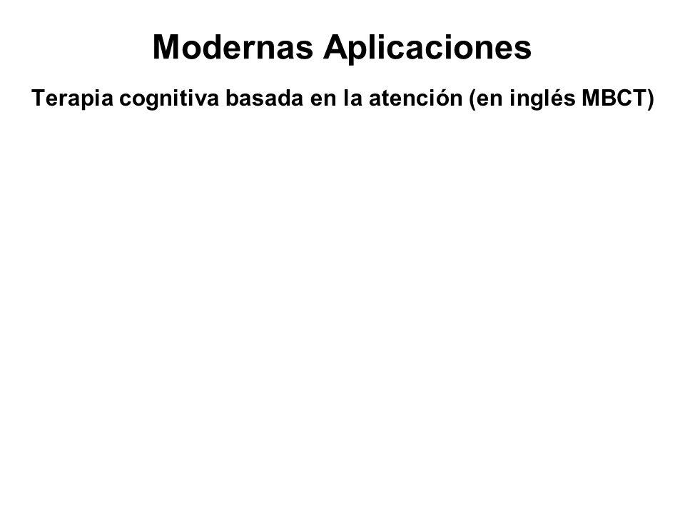 Modernas Aplicaciones Terapia cognitiva basada en la atención (en inglés MBCT)