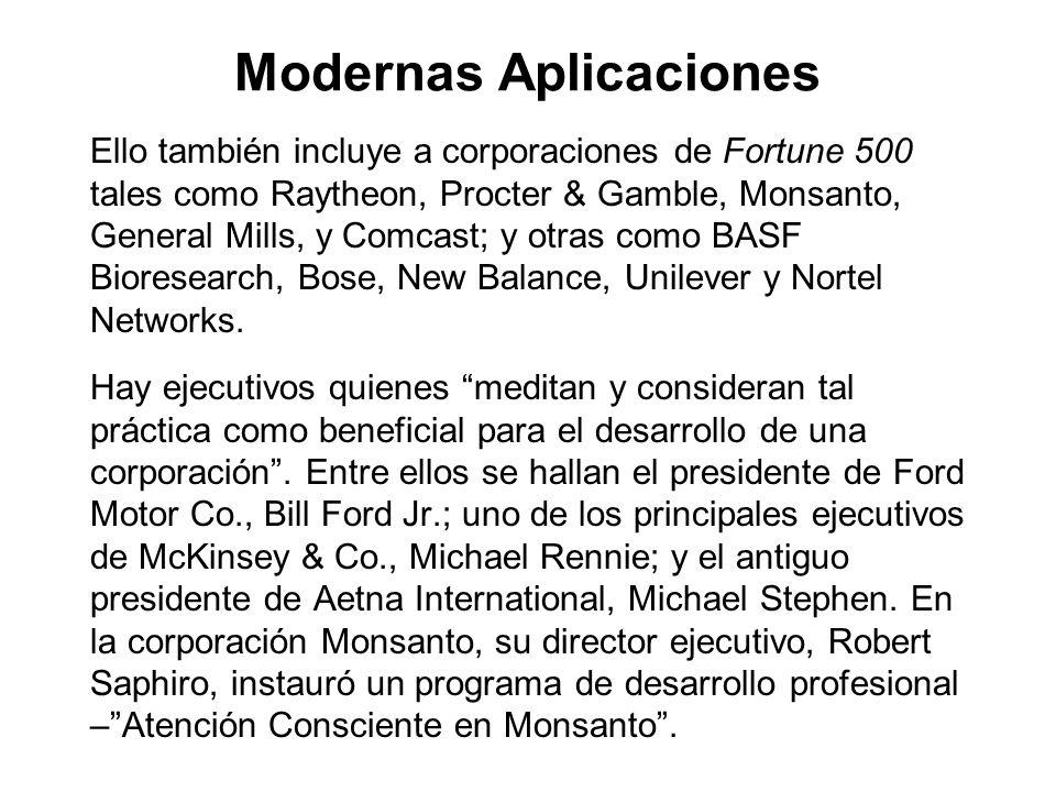 Modernas Aplicaciones Ello también incluye a corporaciones de Fortune 500 tales como Raytheon, Procter & Gamble, Monsanto, General Mills, y Comcast; y