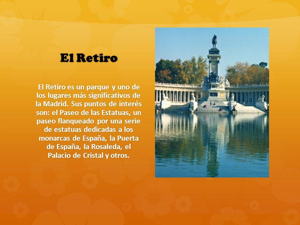 El Retiro El Retiro es un parque y uno de los lugares más significativos de la Madrid. Sus puntos de interés son: el Paseo de las Estatuas, un paseo f