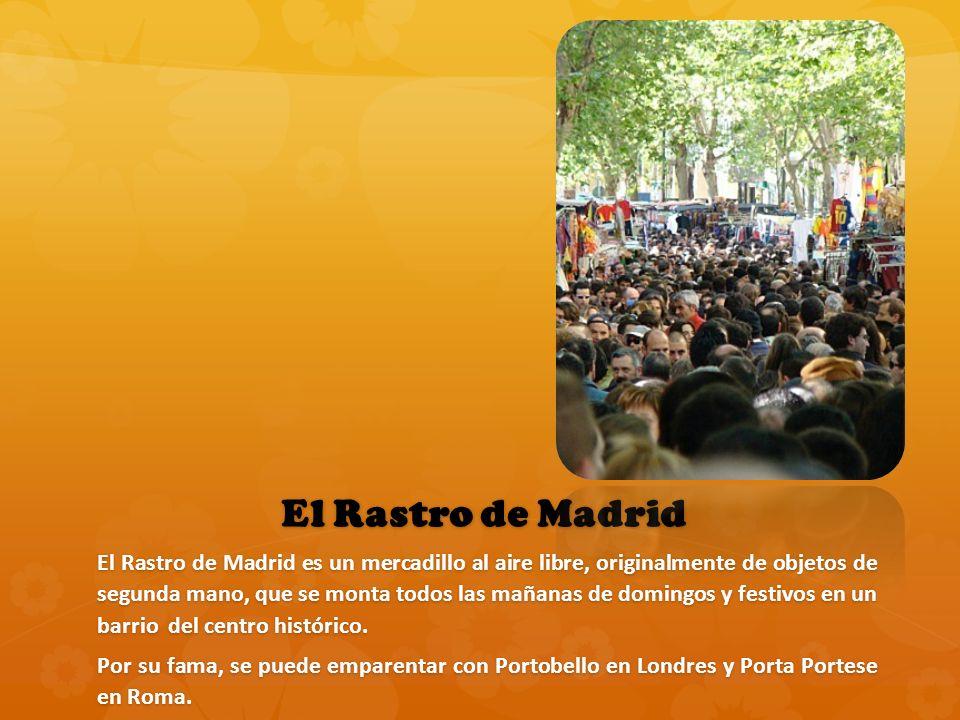 El Rastro de Madrid El Rastro de Madrid El Rastro de Madrid es un mercadillo al aire libre, originalmente de objetos de segunda mano, que se monta todos las mañanas de domingos y festivos en un barrio del centro histórico.
