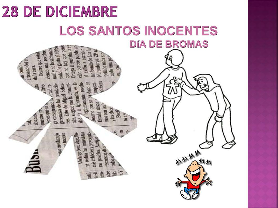 LOS SANTOS INOCENTES DíA DE BROMAS DíA DE BROMAS