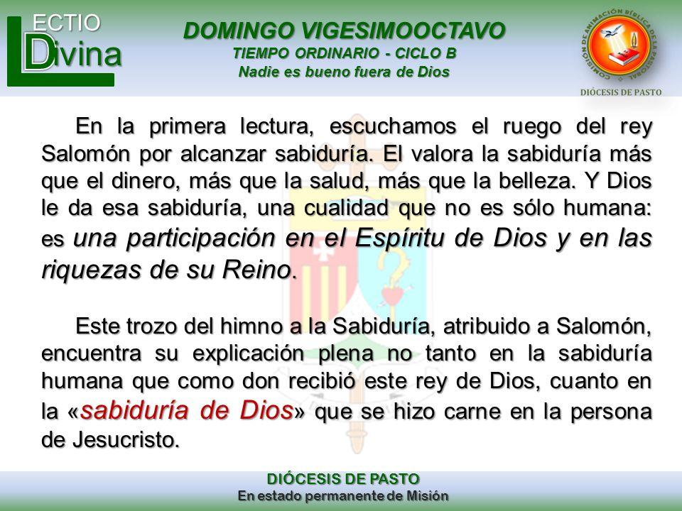 DOMINGO VIGESIMOOCTAVO TIEMPO ORDINARIO - CICLO B Nadie es bueno fuera de Dios ECTIO DIÓCESIS DE PASTO En estado permanente de Misión ivina En la prim
