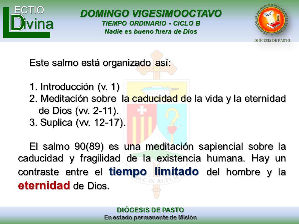 DOMINGO VIGESIMOOCTAVO TIEMPO ORDINARIO - CICLO B Nadie es bueno fuera de Dios ECTIO DIÓCESIS DE PASTO En estado permanente de Misión ivina Este salmo