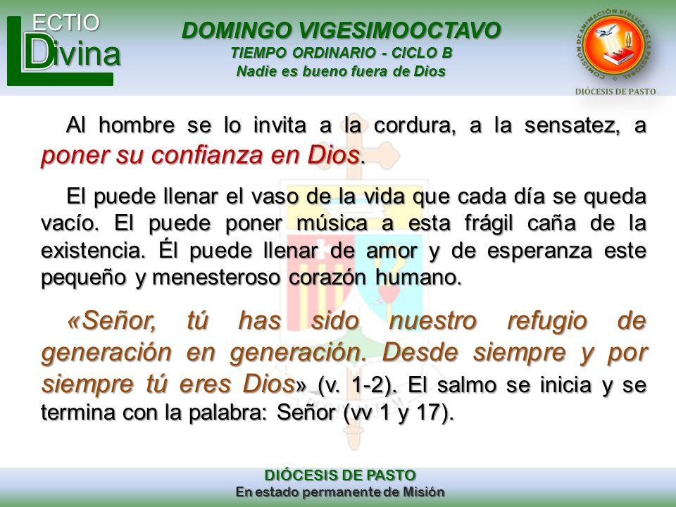 DOMINGO VIGESIMOOCTAVO TIEMPO ORDINARIO - CICLO B Nadie es bueno fuera de Dios ECTIO DIÓCESIS DE PASTO En estado permanente de Misión ivina Al hombre