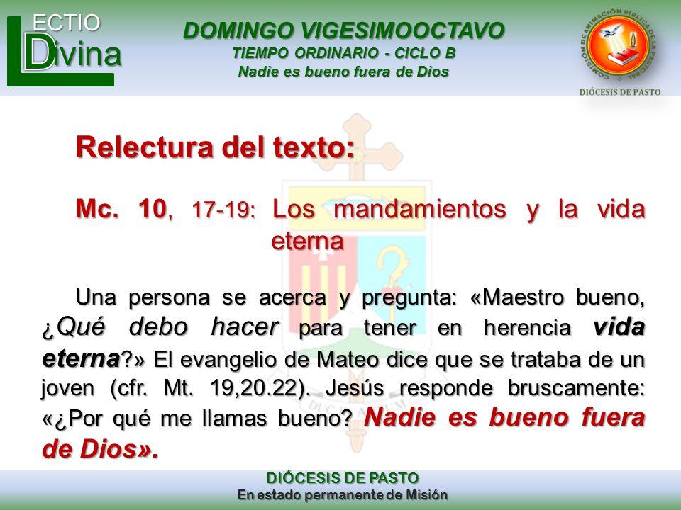 DOMINGO VIGESIMOOCTAVO TIEMPO ORDINARIO - CICLO B Nadie es bueno fuera de Dios ECTIO DIÓCESIS DE PASTO En estado permanente de Misión ivina Relectura