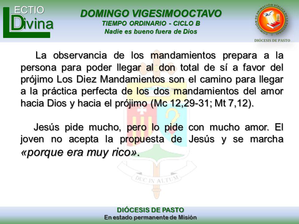DOMINGO VIGESIMOOCTAVO TIEMPO ORDINARIO - CICLO B Nadie es bueno fuera de Dios ECTIO DIÓCESIS DE PASTO En estado permanente de Misión ivina La observa
