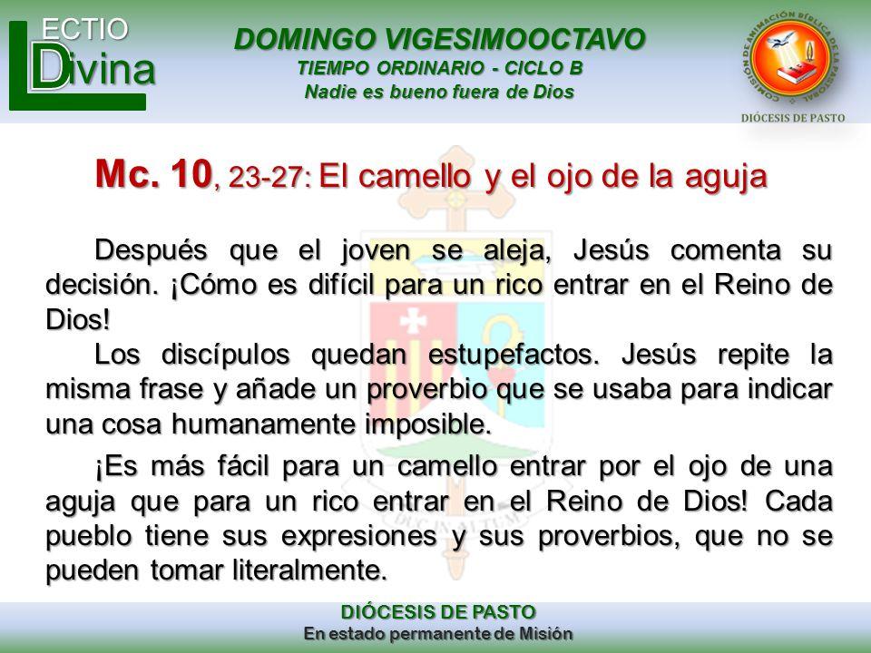 DOMINGO VIGESIMOOCTAVO TIEMPO ORDINARIO - CICLO B Nadie es bueno fuera de Dios ECTIO DIÓCESIS DE PASTO En estado permanente de Misión ivina Mc. 10, 23