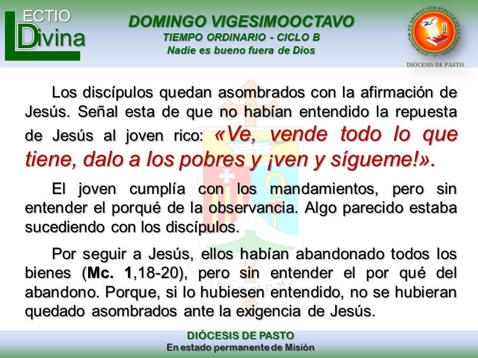 DOMINGO VIGESIMOOCTAVO TIEMPO ORDINARIO - CICLO B Nadie es bueno fuera de Dios ECTIO DIÓCESIS DE PASTO En estado permanente de Misión ivina Los discíp
