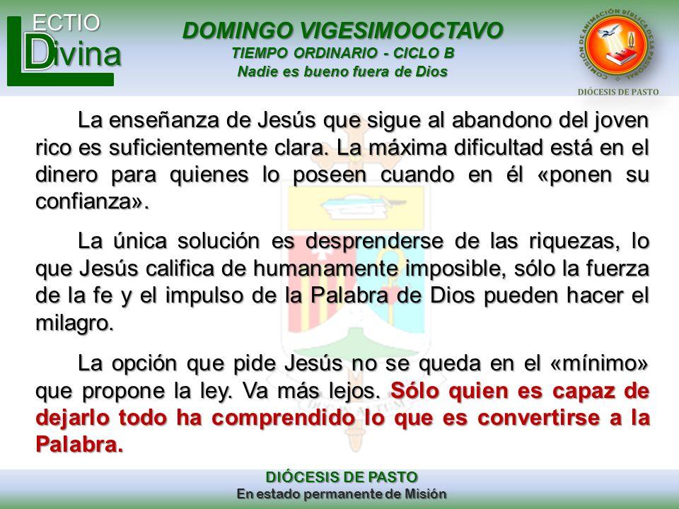 DOMINGO VIGESIMOOCTAVO TIEMPO ORDINARIO - CICLO B Nadie es bueno fuera de Dios ECTIO DIÓCESIS DE PASTO En estado permanente de Misión ivina La enseñan
