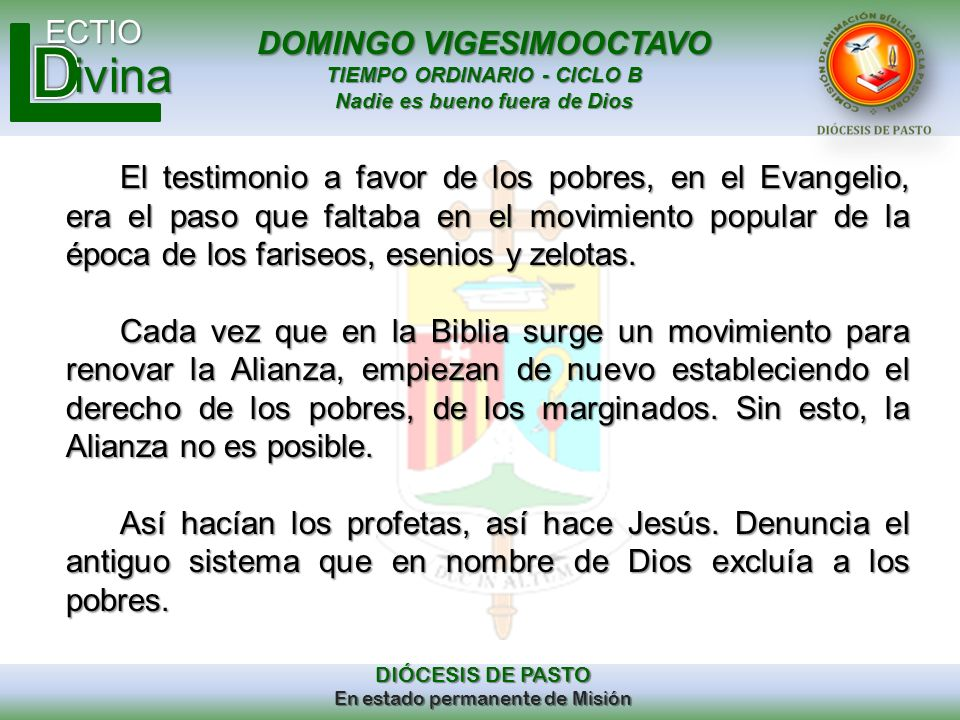 DOMINGO VIGESIMOOCTAVO TIEMPO ORDINARIO - CICLO B Nadie es bueno fuera de Dios ECTIO DIÓCESIS DE PASTO En estado permanente de Misión ivina El testimo