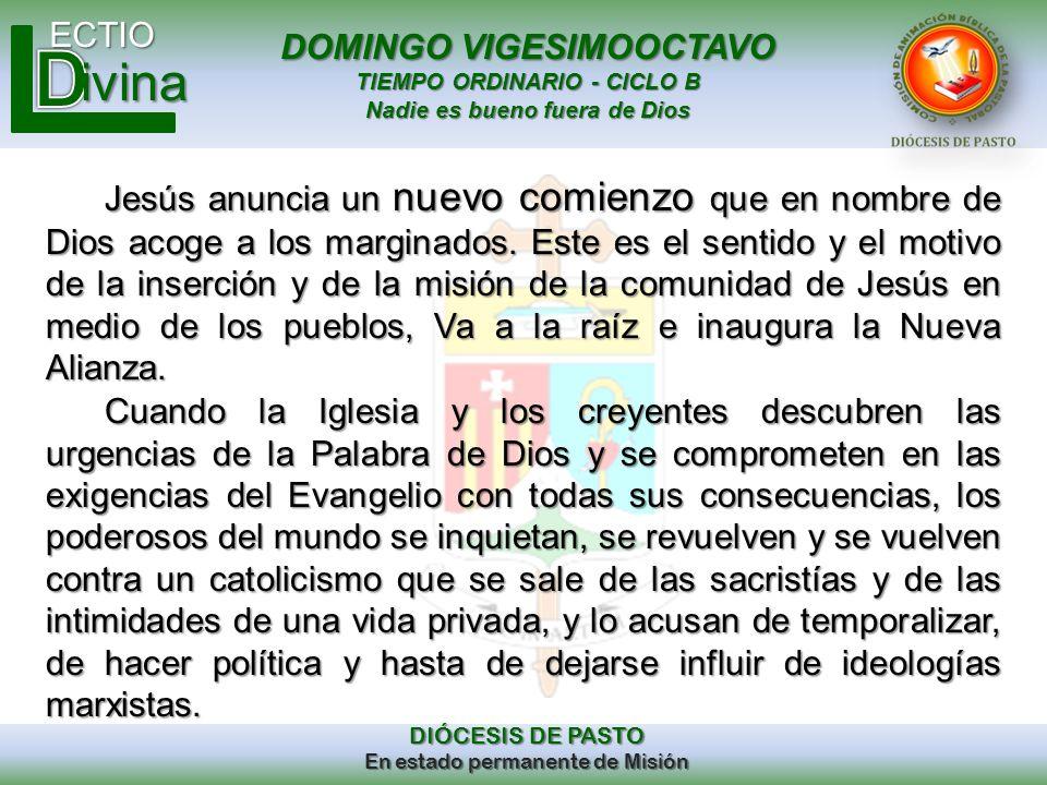 DOMINGO VIGESIMOOCTAVO TIEMPO ORDINARIO - CICLO B Nadie es bueno fuera de Dios ECTIO DIÓCESIS DE PASTO En estado permanente de Misión ivina Jesús anun