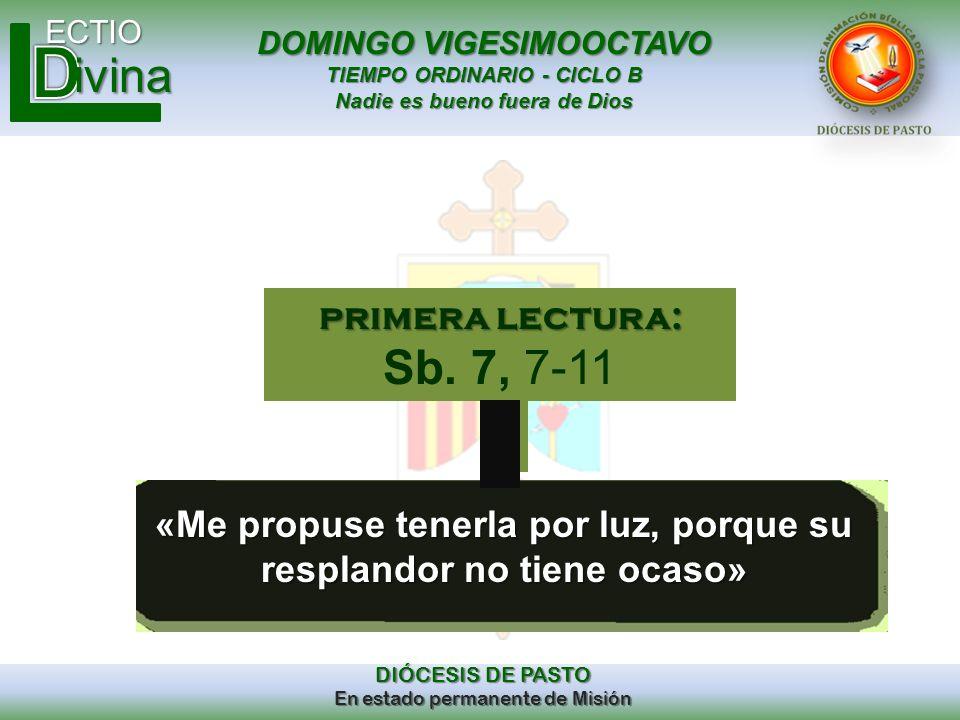 DOMINGO VIGESIMOOCTAVO TIEMPO ORDINARIO - CICLO B Nadie es bueno fuera de Dios ECTIO DIÓCESIS DE PASTO En estado permanente de Misión ivina «Me propus