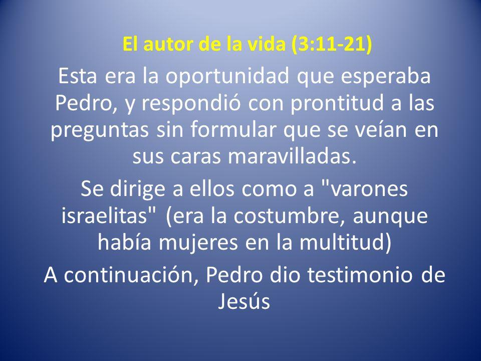 El autor de la vida (3:11-21) Eran culpables de la muerte del Autor de la vida.