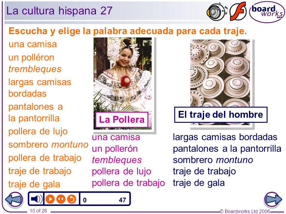 © Boardworks Ltd 2006 10 of 26 La cultura hispana 27 Escucha y elige la palabra adecuada para cada traje.