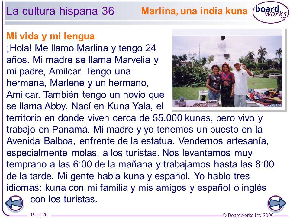 © Boardworks Ltd 2006 19 of 26 ¡Hola.Me llamo Marlina y tengo 24 años.